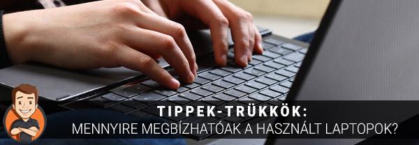 Tippek-trükkök  Mennyire megbízhatóak a használt laptopok ... 82343d195e